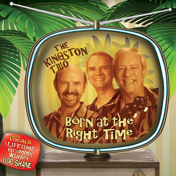 The Kingston Trio- Born At The Right Time