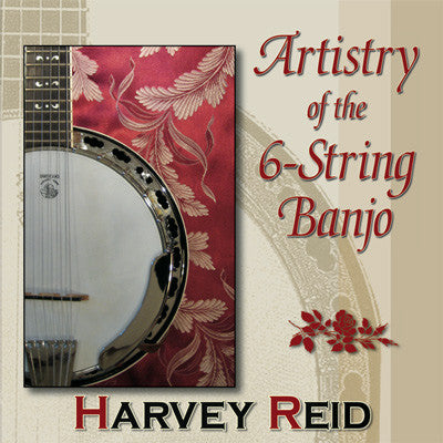 Harvey Reid - Artistry Of the 6-String Banjo