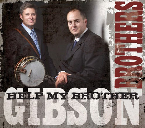 Gibson Brothers - Help My Brother