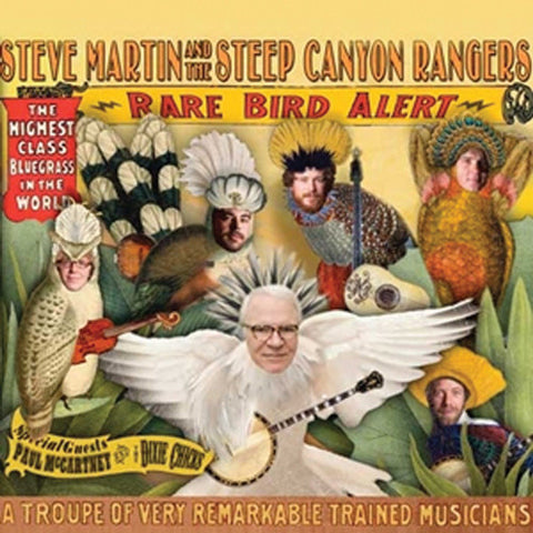 Steve Martin & the Steep Canyon Rangers - Rare Bird Alert
