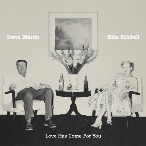 Steve Martin and Edie Brickell - Love Has Come For You