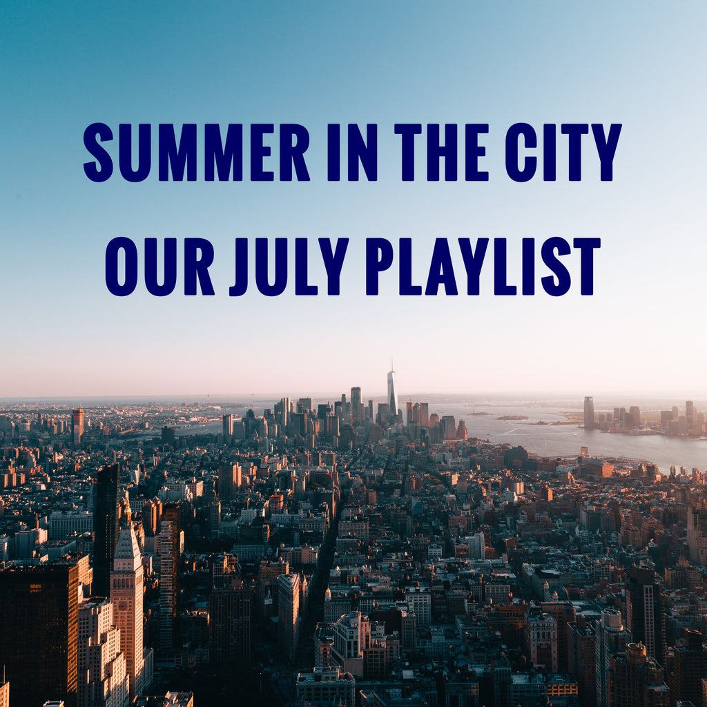 The Lodge July Playlist- Summer in the City