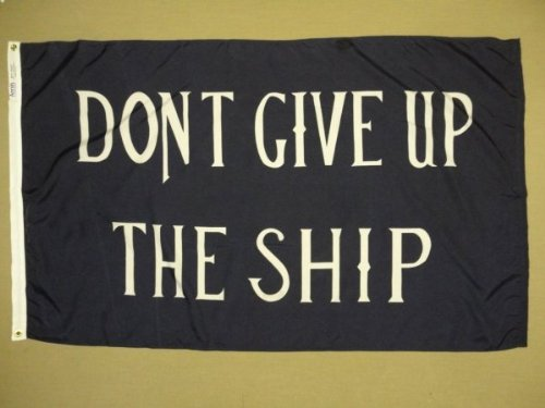 DON'T GIVE UP THE SHIP FLAG