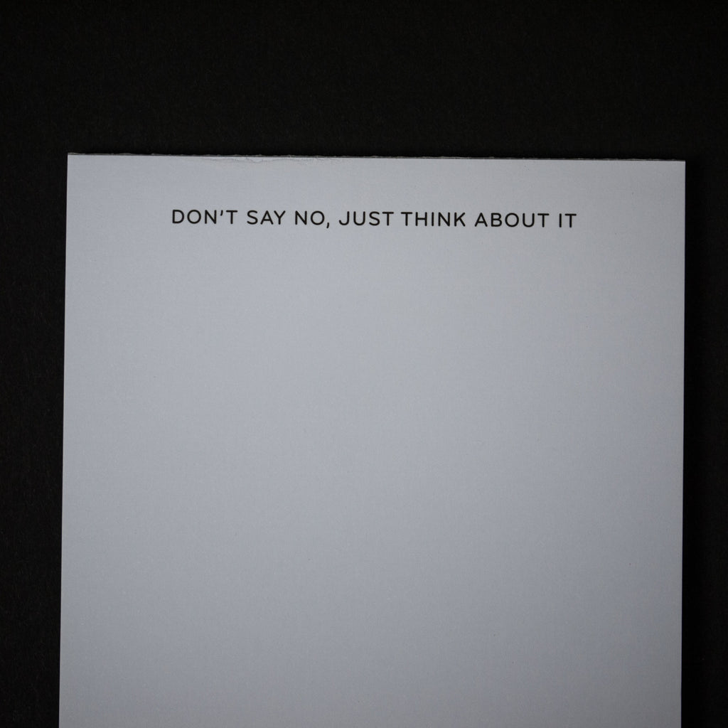 NOTEPAD DON'T SAY NO, JUST THINK ABOUT IT - THE LODGE  - 2