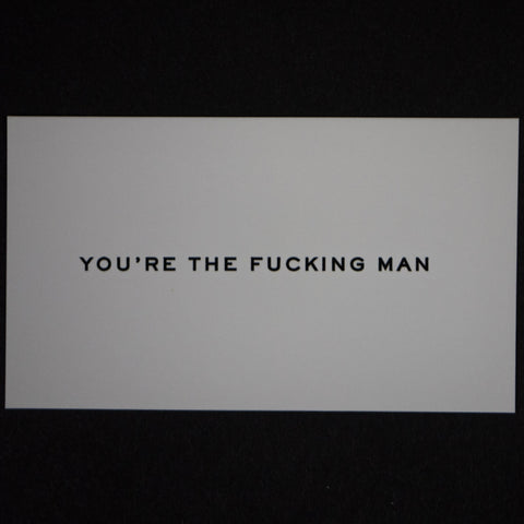 YOU'RE THE FUCKING MAN - PACK OF 15 - THE LODGE