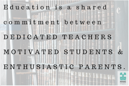 Education is the shared commitment between dedicated teachers, motivated students and enthusiastic parents