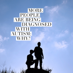 More People are being Diagnosed with Autism: Why?