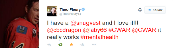 "Theo Fleury says ""I have a @snugvest and I love it!!! @cbcdragon @laby66 #CWAR @CWAR it really works #mentalhealth"""