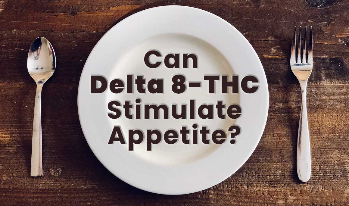 Can Delta 8 help your eating habits?
