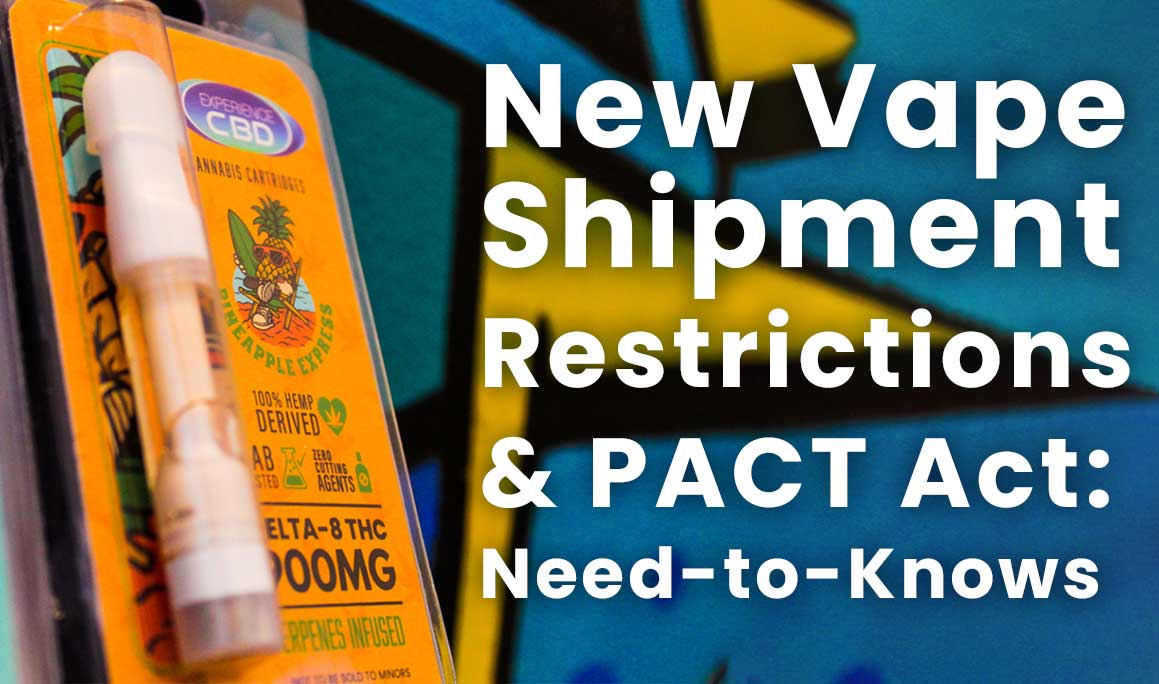 New Vape restrictions & the PACT act