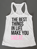 The Best Things In Life Burnout Tank