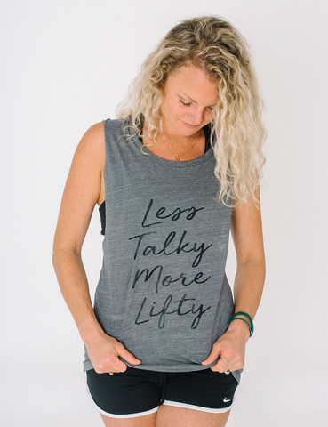 Less Talky More Lifty Muscle Tank