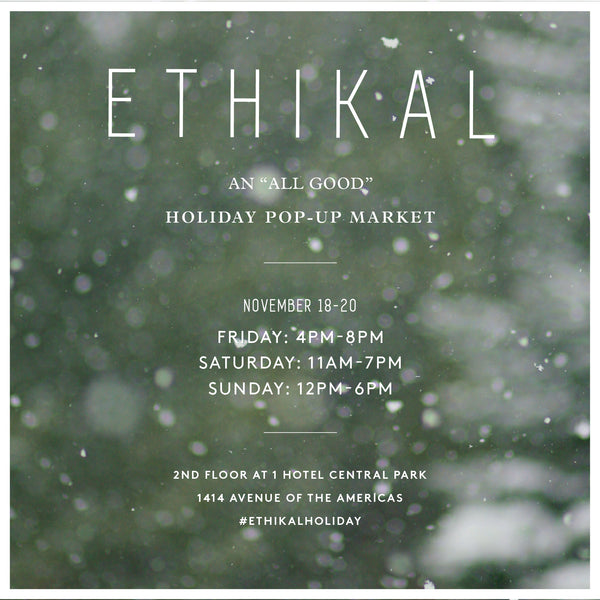 Ethikal Holiday Pop-Up Market-Come visit!