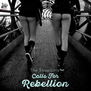 Calls For Rebellion Official CD - The SoapGirls