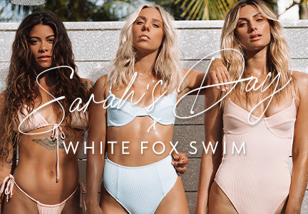 SARAH'S DAY X WHITE FOX SWIM