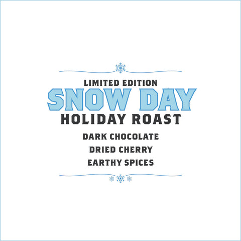 Snow Day - Limited Edition Holiday Roast
