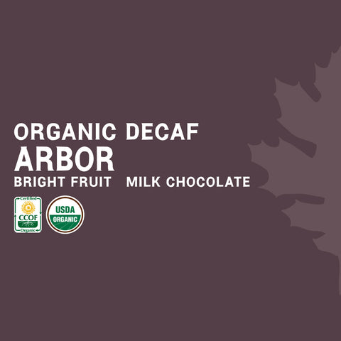 Arbor - Certified Organic Decaf