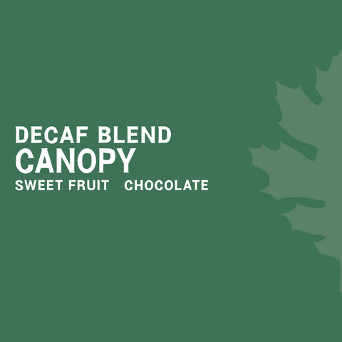 Canopy Decaf