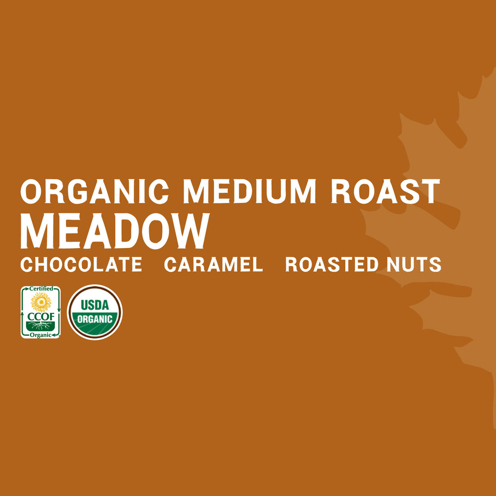 Meadow - Certified Organic Medium Roast