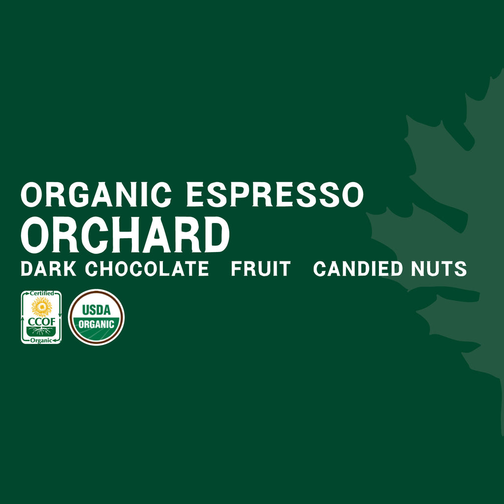 Orchard - Certified Organic Espresso