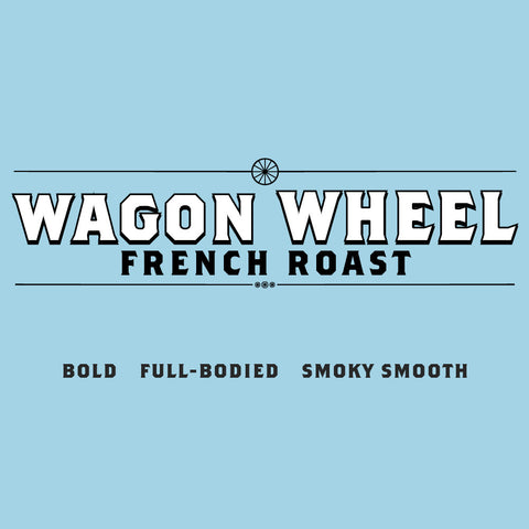 Wagon Wheel French Roast - Every 2 Weeks