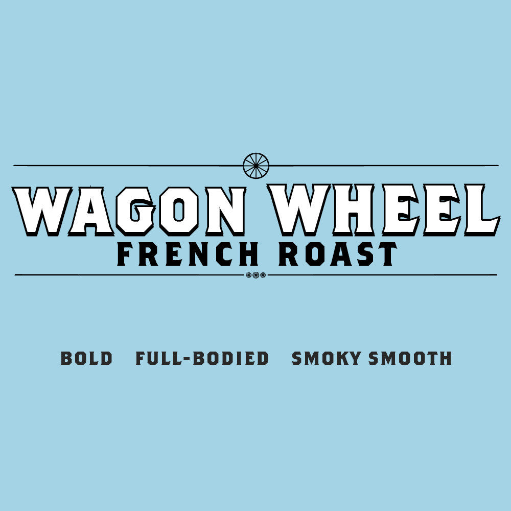 Wagon Wheel French Roast <br>5 Pound Bag
