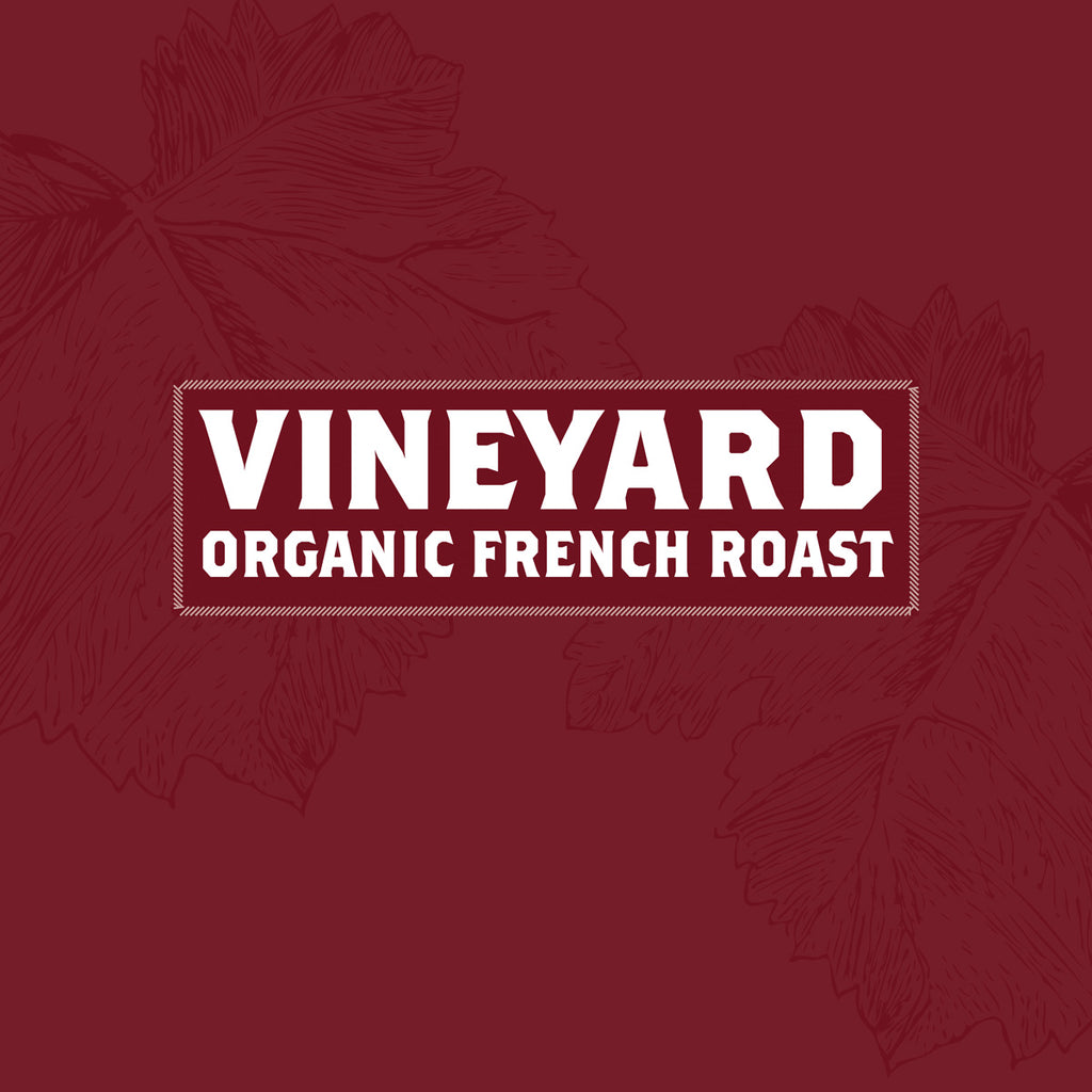 Vineyard - 5 Pound Bag - Organic French Roast