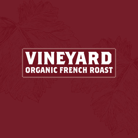 Vineyard - 5 Pound Bag - Certified Organic French Roast