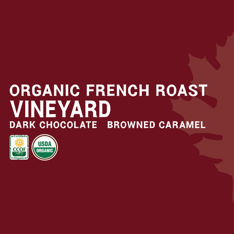 Vineyard - Certified Organic French Roast