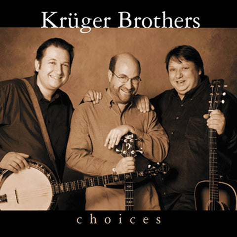Kruger Brothers - Choices