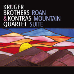 Roan Mountain Suite - Kruger Brothers & Kontras Quartet