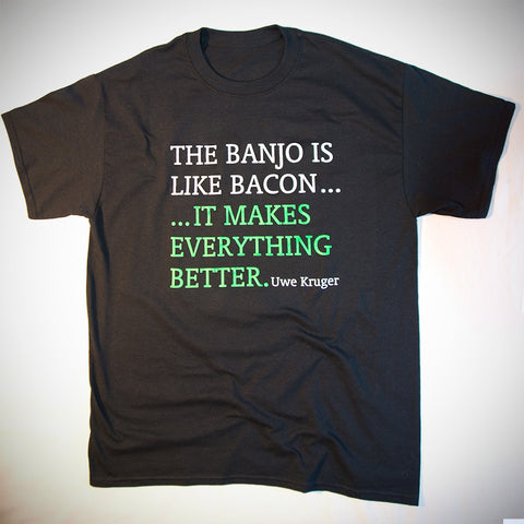 """THE BANJO IS LIKE BACON"" T-Shirt"