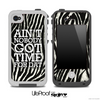 Aint Nobody Got Time For Dat Zebra Print Skin for the iPhone 5 or 4/4s LifeProof Case