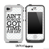 Aint Nobody Got Time For Dat White and Gray Chevron Skin for the iPhone 5 or 4/4s LifeProof Case