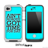 Aint Nobody Got Time For Dat Blue Skin for the iPhone 5 or 4/4s LifeProof Case