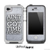 Aint Nobody Got Time For Dat White Silver Print Skin for the iPhone 5 or 4/4s LifeProof Case