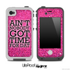 Aint Nobody Got Time For Dat Pink Print Skin for the iPhone 5 or 4/4s LifeProof Case