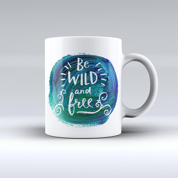 The-Be-Wild-and-Free-ink-fuzed-Ceramic-Coffee-Mug