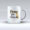 Pray For Orlando v1 - ink-Fuzed Ceramic Coffee Mug