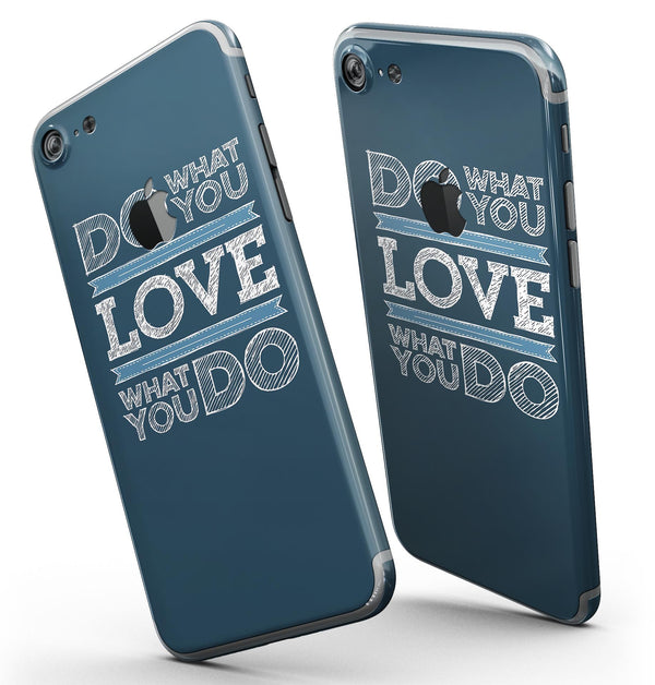 Do_What_You_Love_What_You_Do_-_iPhone_7_-_FullBody_4PC_v3.jpg