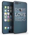 Do_What_You_Love_What_You_Do_-_iPhone_7_Plus_-_FullBody_4PC_v3.jpg