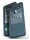 Do_What_You_Love_What_You_Do_-_iPhone_7_Plus_-_FullBody_4PC_v4.jpg