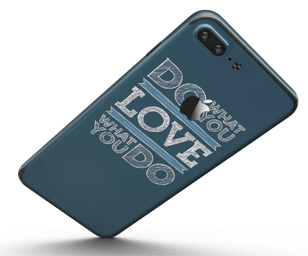Do_What_You_Love_What_You_Do_-_iPhone_7_Plus_-_FullBody_4PC_v5.jpg