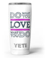 Do_What_You_Love_What_You_Do_Pink_V2_-_Yeti_Rambler_Skin_Kit_-_20oz_-_V3.jpg