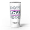 Do_What_You_Love_What_You_Do_Pink_V2_-_Yeti_Rambler_Skin_Kit_-_20oz_-_V5.jpg