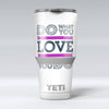 Do_What_You_Love_What_You_Do_Pink_V2_-_Yeti_Rambler_Skin_Kit_-_30oz_-_V1.jpg