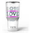 Do_What_You_Love_What_You_Do_Pink_V2_-_Yeti_Rambler_Skin_Kit_-_30oz_-_V3.jpg