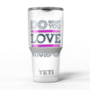 Do_What_You_Love_What_You_Do_Pink_V2_-_Yeti_Rambler_Skin_Kit_-_30oz_-_V5.jpg