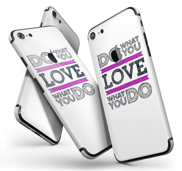 Do_What_You_Love_What_You_Do_Pink_V2_-_iPhone_7_-_FullBody_4PC_v11.jpg
