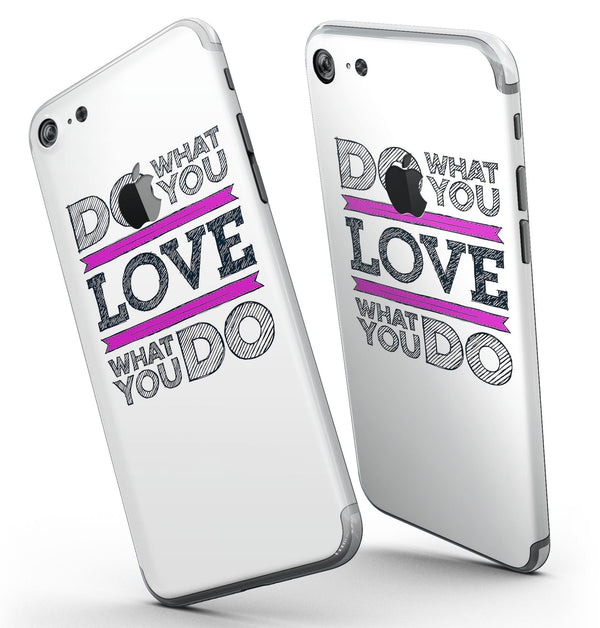 Do_What_You_Love_What_You_Do_Pink_V2_-_iPhone_7_-_FullBody_4PC_v3.jpg